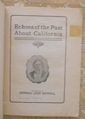 ECHOES OF THE PAST: AN ACCOUNT OF THE FIRST EMIGRANT TRAIN TO CALIFORNIA, FREMONT IN THE CONQUEST ...
