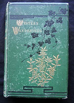 WESTERN WANDERINGS: A RECORD OF TRAVEL IN THE EVENING LAND.: Boddam-Whetham, J.W.