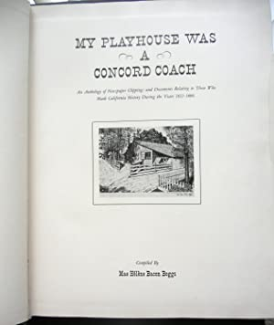 MY PLAYHOUSE WAS A CONCORD COACH: AN: Boggs, Mae Helene