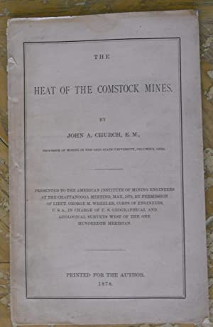 THE HEAT OF THE COMSTOCK LODE.: Church, John Adams.