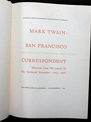 MARK TWAIN: SAN FRANCISCO CORRESPONDENT. SELECTIONS FROM HIS LETTERS TO THE TERRITORIAL ENTERPRISE:...