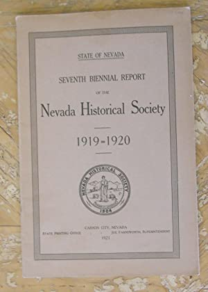 SEVENTH BIENNIAL REPORT OF THE NEVADA HISTORICAL SOCIETY. 1919-1920.: Nevada Historical Society,