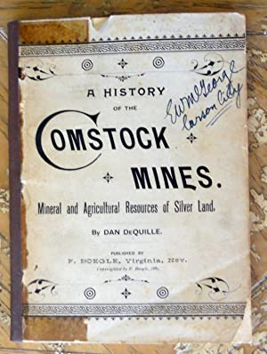 A HISTORY OF THE COMSTOCK SILVER LODE AND MINES. NEVADA AND THE GREAT BASIN REGION: LAKE TAHOE AND ...