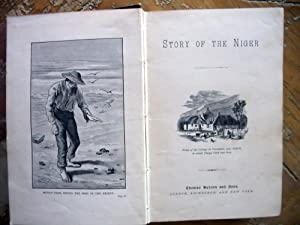 THE STORY OF THE NIGER: A RECORD OF TRAVEL AND ADVENTURE, FROM THE DAYS OF MUNGO PARK TO THE ...