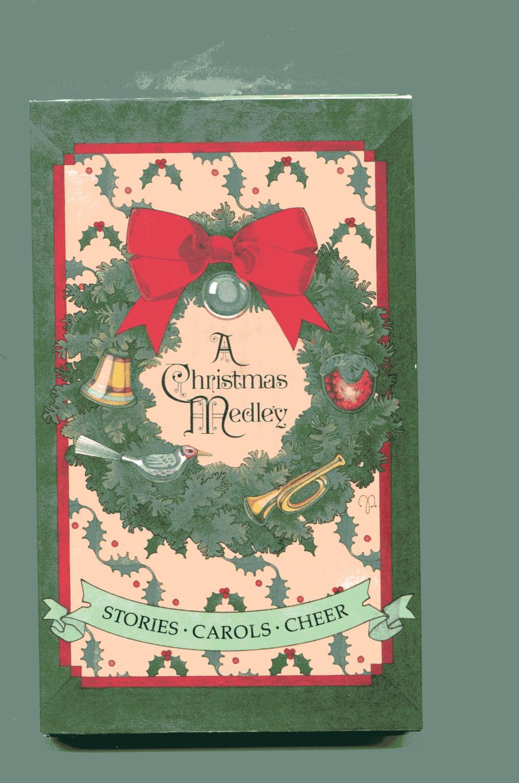 A CHRISTMAS MEDLEY: Stories - Carols - Cheer by Beilenson, Neil, Ed ...