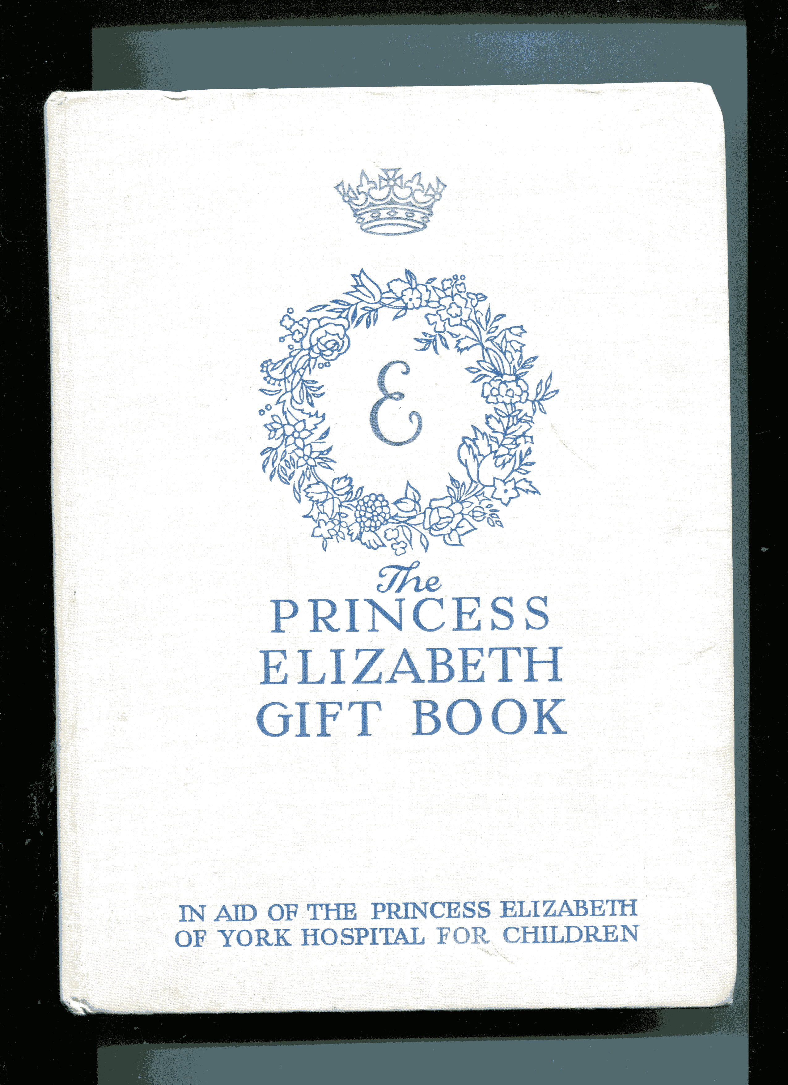THE PRINCESS ELIZABETH GIFT BOOK: In Aid of the Princess Elizabeht of York Hospital for Children Asquith, Lady Cynthia & Bigland, Eileen, Eds Near Fi