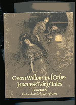 GREEN WILLOW AND OTHER JAPANESE FAIRY TALES: James, Grace