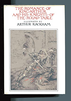 THE ROMANCE OF KING ARTHUR AND HIS: Pollard, Alfred W,