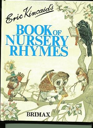 ERIC KINCAID'S BOOK OF NURSERY RHYMES: Kincaid, Eric