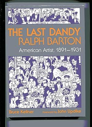 THE LAST DANDY RALPH BARTON: American Artist,: Kellner, Bruce (John