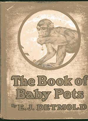 THE BOOK OF BABY PETS: Detmold, E J