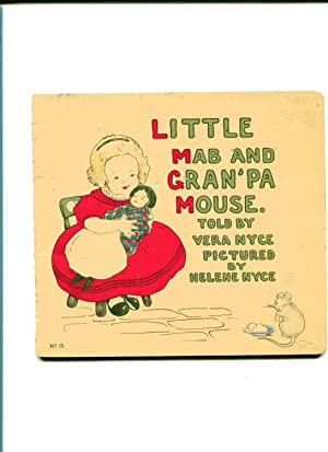 LITTLE MAB AND GRAN'PA MOUSE: Nyce, Vera