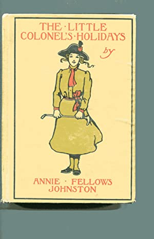 THE LITTLE COLONEL'S HOLIDAYS: Johnston, Anne Fellows