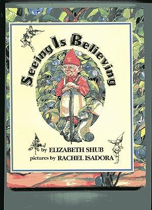 SEEING IS BELIEVING: Shub, Elizabeth