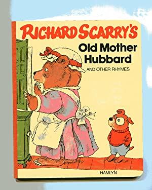 RICHARD SCARRY'S OLD MOTHER HUBBARD and Other Rhymes: Scarry, Richard