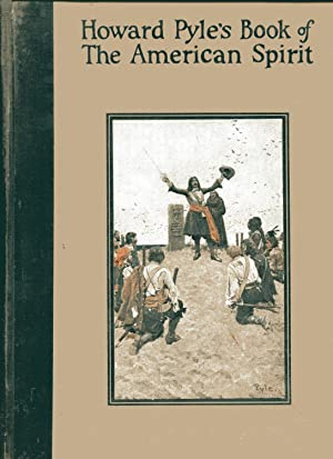 HOWARD PYLE'S BOOK OF THE AMERICAN SPIRIT: Dowd, Francis J