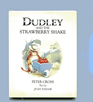 DUDLEY AND THE STRAWBERRY SHAKE: Cross, Peter &