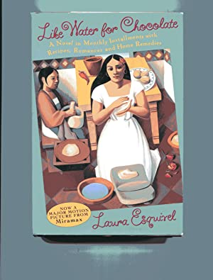 LIKE WATER FOR CHOCOLATE: A Novel in: Esquirel, Laura
