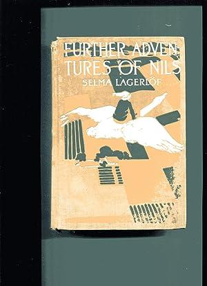 THE FURTHER ADVENTURES OF NILS: Lagerlof, Selma (Velma