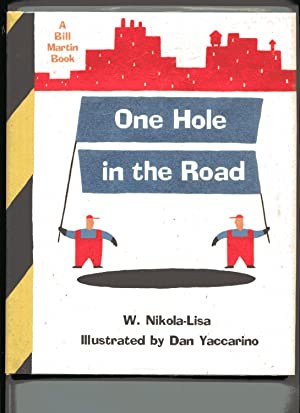 ONE HOLE IN THE ROAD: A Bill: Nikola-Lisa, W