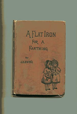 A FLAT IRON FOR A FARTHING or: Ewing, J H