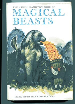 THE HAMISH HAMILTON BOOK OF MAGICAL BEASTS: Manning-Sanders, Ruth, Ed