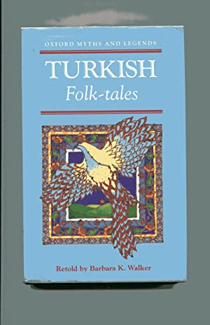 TURKISH FOLK-TALES: Oxford Myths and Legends: Walker, Barbara K