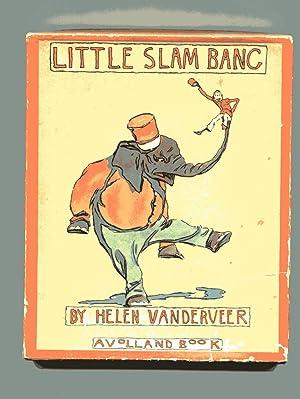 LITTLE SLAM BANG: A Volland Book: Vanderveer, Helen