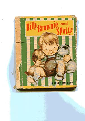 BILLY, BROWNIE AND SPOTTY: A Lollypop Book: N/A