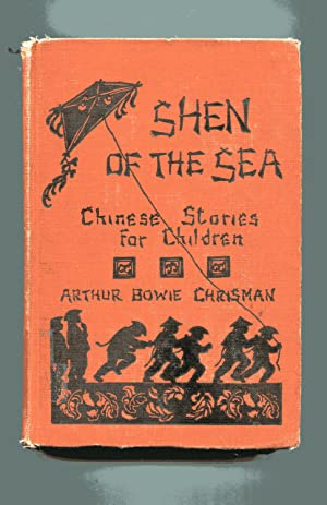 SHEN OF THE SEA: Chinese Stories for: Chrisman, Arthur Bowie