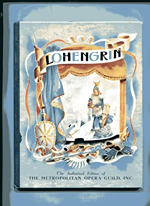 LOHENGRIN: The Authorized Edition of the Metropolitan: Lawrence, Robert