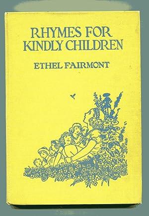 RHYMES FOR KINDLY CHILDREN: Modern Mother Goose: Fairmont, Ethel