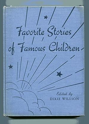 FAVORITE STORIES OF FAMOUS CHILDREN: Willson, Dixie