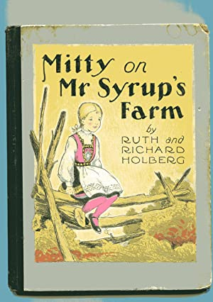 MITTY ON MR SYRUP'S FARM: Holberg, Ruth Langland
