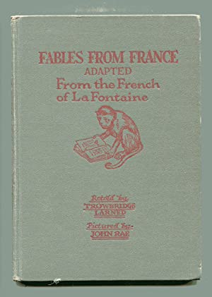 FABLES FROM FRANCE: Adapted from the French: Larned, W. Trowbridge