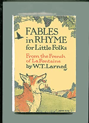 FABLES IN RHYME FOR LITTLE FOLKS: From: Larned, W. Trowbridge