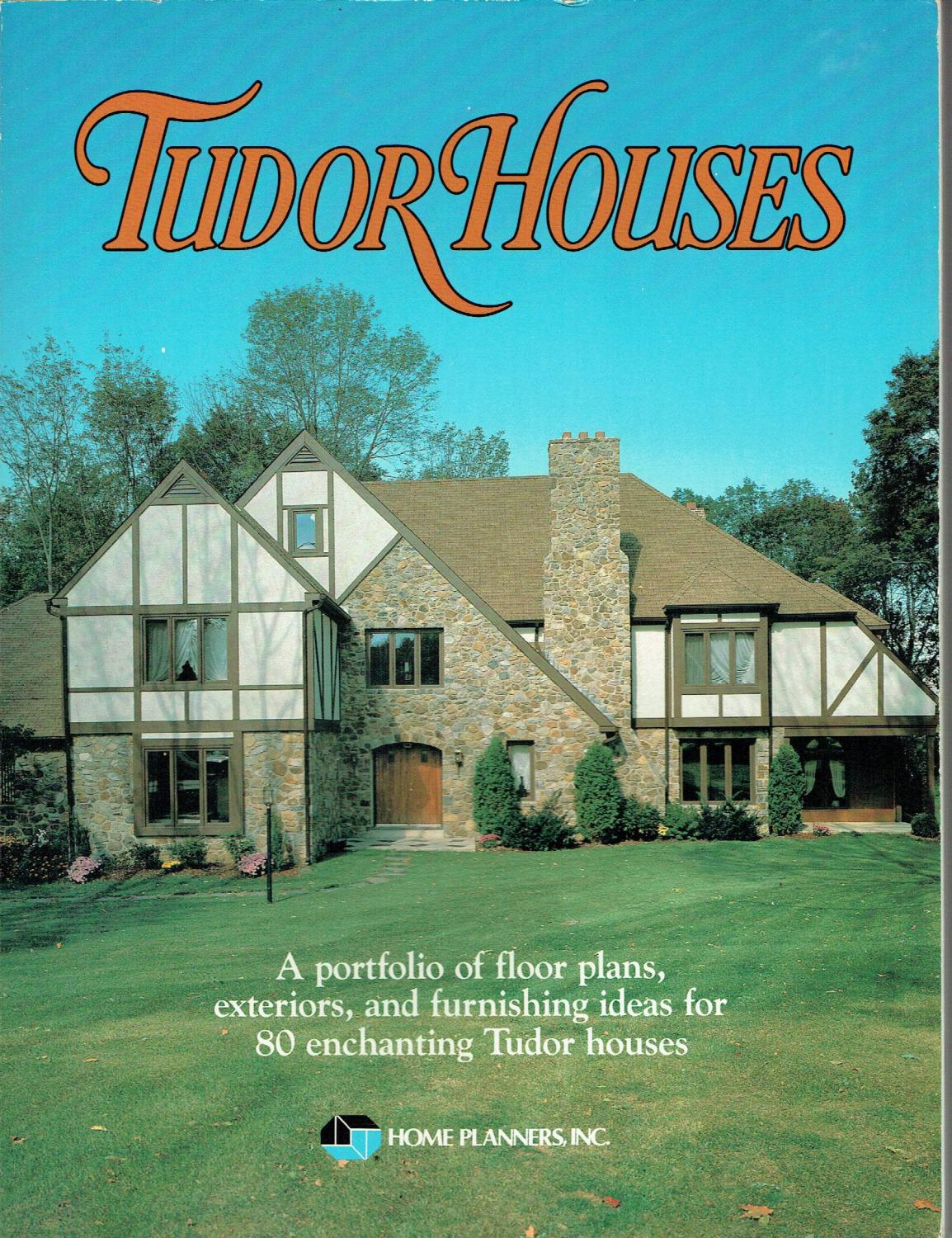 Wonderful Tudor Houses: A Portfolio Of Floor Plans, Exteriors, And Furnishing Ideas  For 80 Design