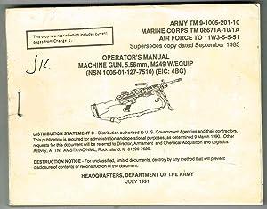 TM 9-1005-201-10 w/Change 1 thru 1996: OPERATOR'S MANUAL, MACHINE GUN, 5.56mm, M249 W&#...