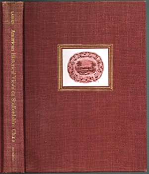 American Historical Views on STAFFORDSHIRE CHINA: New Revised and Enlarged Edition