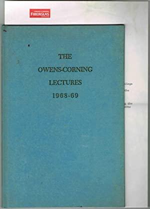 THE OWENS-CORNING LECTURES 1968-69 + Owens Corning/Royce: Rusk, Dean; Fulbright,