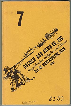CATALOG #7, GOLDEN AGE ARMS CO., INC.: Muzzleloaders, Supplies and Books - Plus updates: Golden Age...