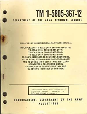 TM 11-5805-367-12: MULTIPLEXERS TD-202/U, TD-203/U, TD-204/U, TD-352/U, TD-353/U, RESTORERS, PULSE ...