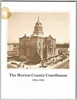 THE MARION COUNTY (Ohio) COURTHOUSE 1884-1984 -: Romine, Trella Hemmerly;