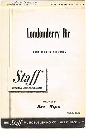 LONDONDERRY AIR For Mixed Chorus (SATB) with: Rogers, Earl (words);