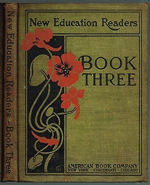 NEW EDUCATION READERS, BOOK THREE, Development of: Demarest, A. J.;