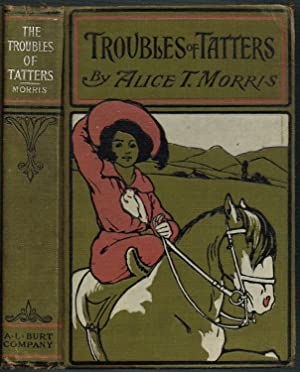 THE TROUBLES OF TATTERS & OTHER STORIES: Morris, Alice Talwin