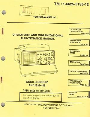 TM 11-6625-3135-12: OSCILLOSCOPE, AN/USM-488 (6625-01-187-7847) - OPERATOR'S AND ORGANIZATIONAL...