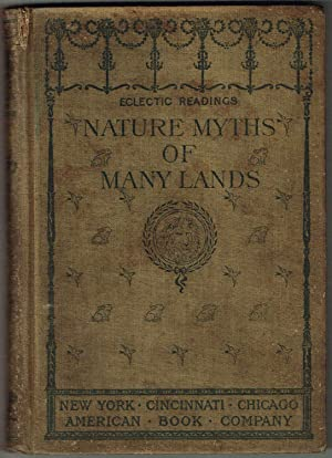 NATURE MYTHS OF MANY LANDS (ECLECTIC READINGS) (For Young Readers 6-8)