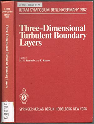IUTAM Symposium Berlin/Germany 1982: Three-Dimensional Turbulent Boundary: Fernholz, H. H.