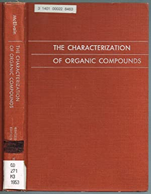 THE CHARACTERIZATION OF ORGANIC COMPOUNDS. Revised Edition